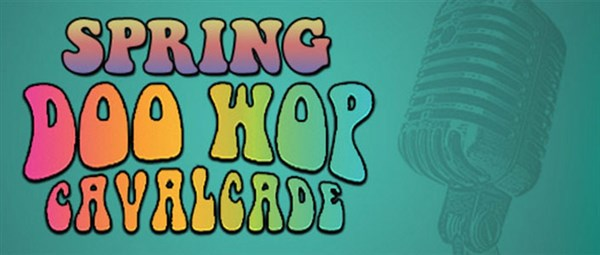 "American Music Theatre ""Spring Doo Wop Cavalcade"""