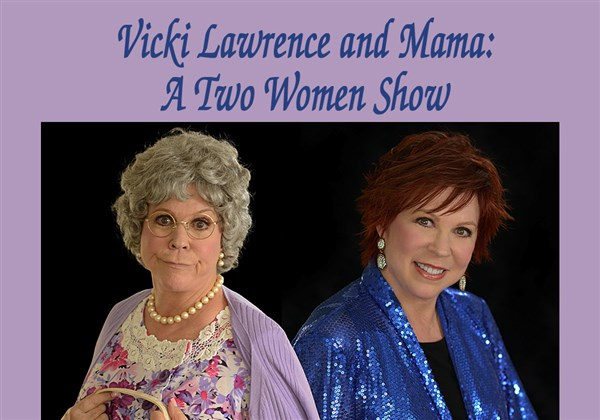 Vicki Lawrence & Mama: A Two-Woman Show